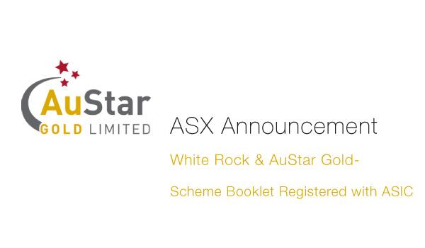 AuStar Gold (ASX: AUL) & WhiteRock (ASX: WRM) - Scheme Booklet Registered with ASIC