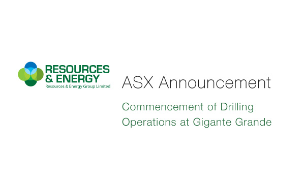 Resources & Energy (ASX: REZ) Commencement of Drilling Operations at Gigante Grande