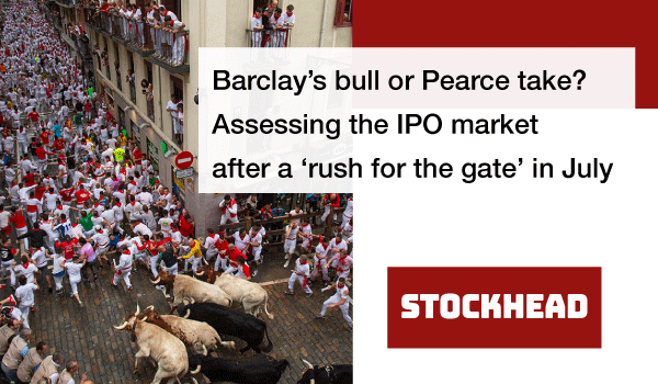 Barclay's-bull-or-Pearce-take--Assessing-the-IPO-market-after-a-'rush-for-the-gate'-in-July