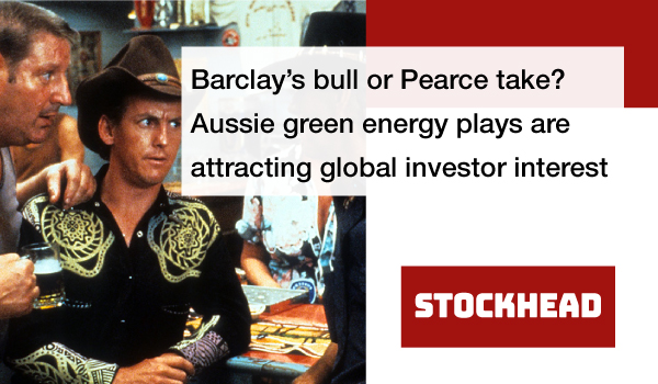 Barclay's-bull-or-Pearce-take--Aussie-green-energy-plays-are-attracting-global-investor-interest