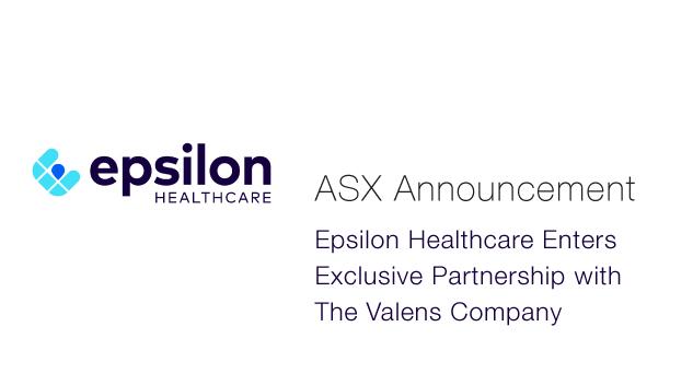 Epsilon-Healthcare-(ASX--EPN)---Enters-Exclusive-Partnership-with-The-Valens-Company-1