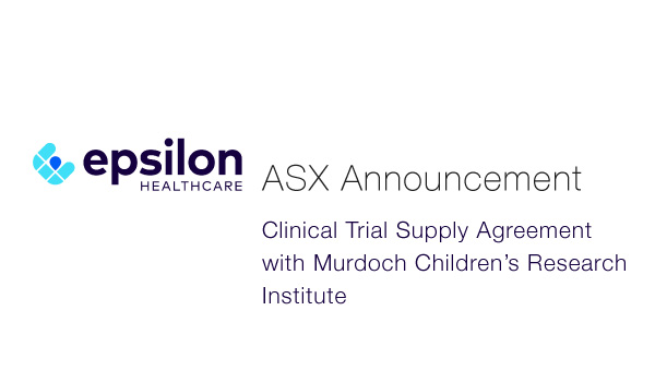 Epsilon-Healthcare-(ASX--EPN)-Clinical-Trial-Supply-Agreement-with-Murdoch-Children's-Research-Institute
