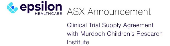 Epsilon-Healthcare-(ASX-EPN)-Clinical-Trial-Supply-Agreement-with-Murdoch-Children's-Research-Institute (cropped)