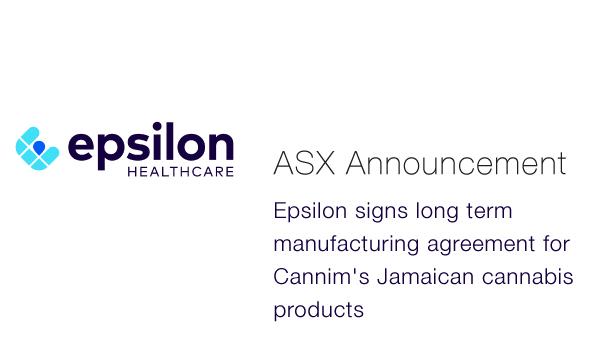 Epsilon Healthcare (ASX:EPN) - Long term manufacturing agreement for Cannim's Jamaican cannabis products