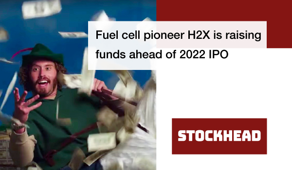 Fuel cell pioneer H2X is raising funds ahead of 2022 IPO