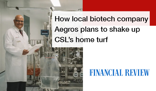 Local Biotech Aegros plans to shake up CSL's home turf