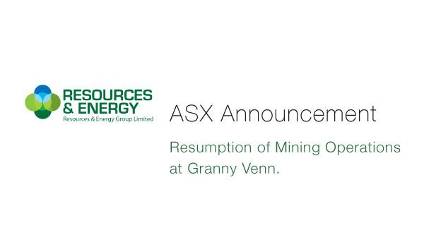 Resources & Energy (ASX: REZ) Resumption of Mining Operations at Granny Venn.